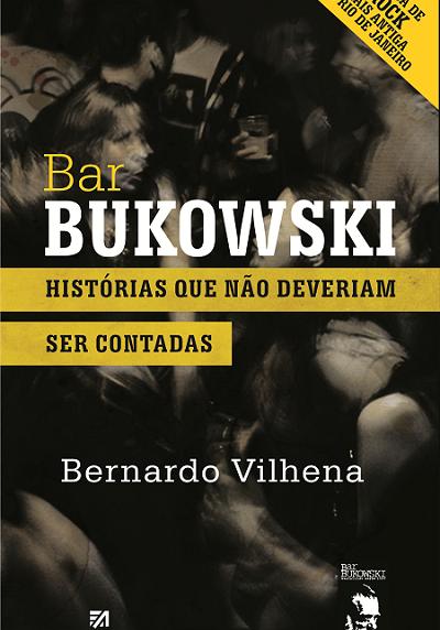 Histórias que não deveriam ser contadas, autor: Bernardo Vilhena